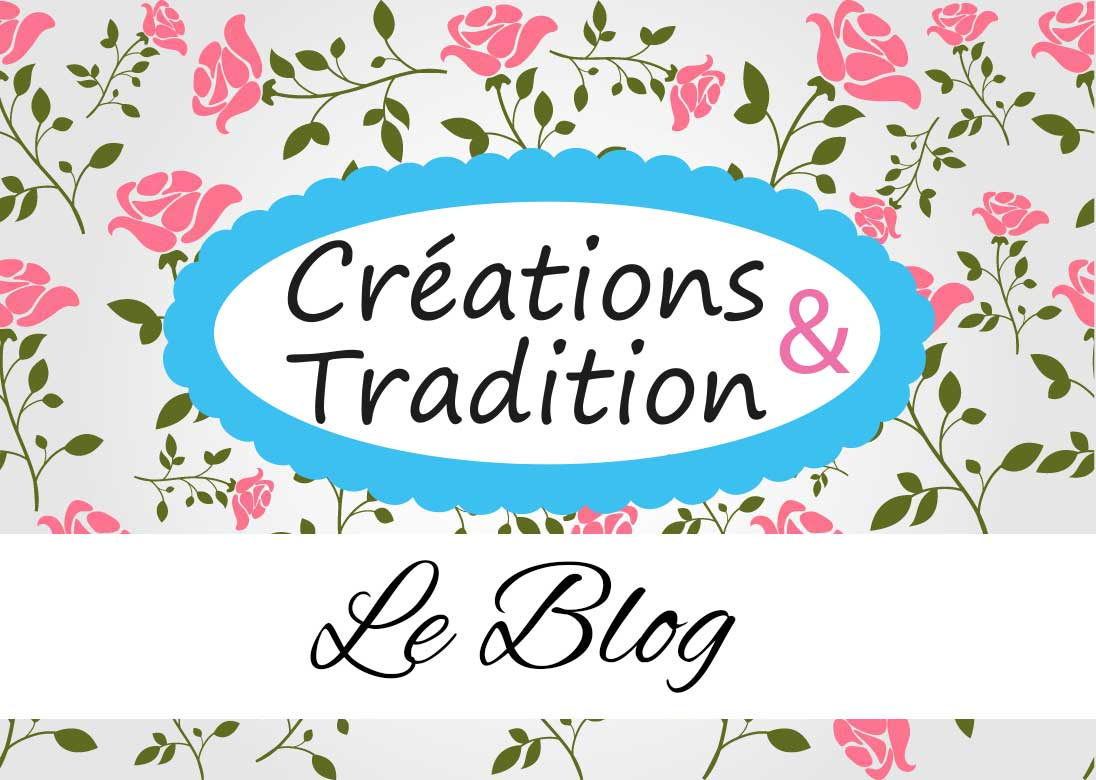 Blog Créations & Tradition
